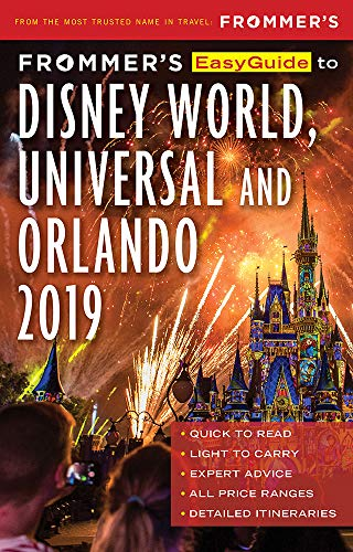 Frommer's EasyGuide to DisneyWorld, Universal and Orlando 2019 (Beyond Disney)