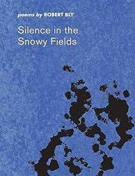 Silence in the Snowy Fields: Poems (Wesleyan Poetry Series)