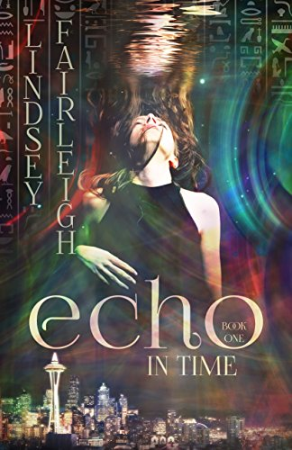 Echo in Time: A Time Travel Romance (Echo Trilogy, #1) by [Fairleigh, Lindsey]