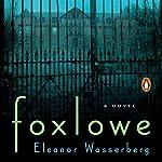 Foxlowe: A Novel | Eleanor Wasserberg