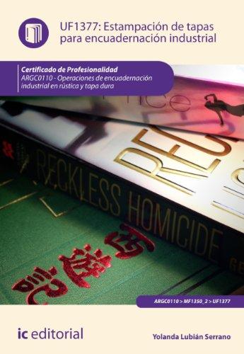 Descargar Libro Estampación De Tapas Para Encuadernación Industrial. Argc0110 Yolanda Lubián Serrano