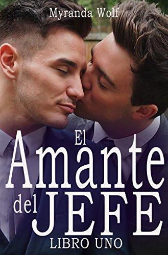 El Amante del jefe- Libro Uno: (Erotica gay en español) (Spanish Edition)