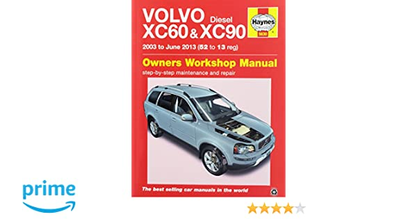 volvo diesel xc60 and xc90 owners workshop manual 2003 to june 2013 rh amazon com 2004 volvo xc90 owners manual pdf 2004 volvo xc90 owners manual pdf