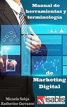 Manual de herramientas y terminología de marketing digital (Spanish Edition) by [Sabja, Micaela, Carrasco, Katherine]