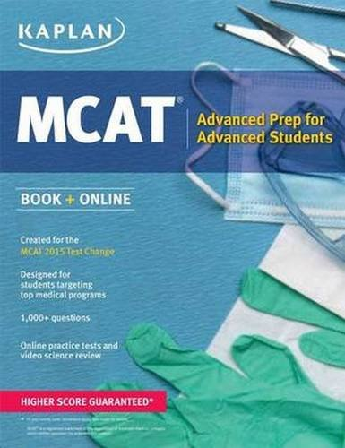 Kaplan MCAT 528: Advanced Prep for Advanced Students (Kaplan Test Prep)