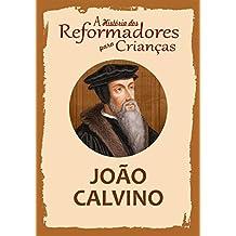 Coleção – A História dos Reformadores para Crianças: João Calvino (Portuguese Edition)