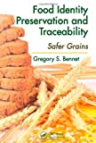 Food Identity Preservation and Traceability, Gregory S. Bennett and Gregory S. Bennet, 1439804869