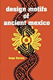 img - for Design Motifs of Ancient Mexico (Dover Pictorial Archive) by Jorge Enciso (1953-06-01) book / textbook / text book