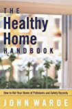 The Healthy Home Handbook, John Warde, 0812921518