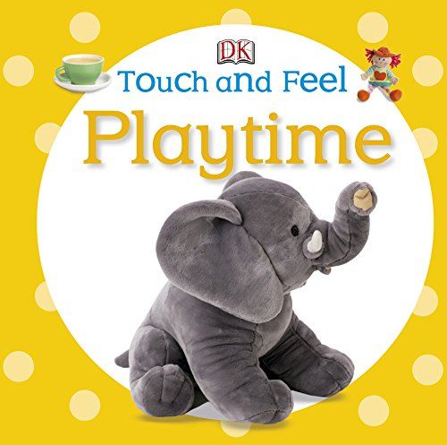 Touch and Feel: Playtime (Touch & Feel) (Halloween Touch And Feel)