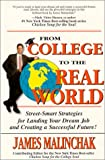 From College to the Real World : Street-Smart Strategies for Landing Your Dream Job and Creating a Successful Future!, Malinchak, James, 0964692406