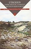 L'érosion,entre société, Climat et Paléoenvirronement : Tome 3