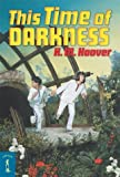 This Time of Darkness, H. M. Hoover, 0765345676