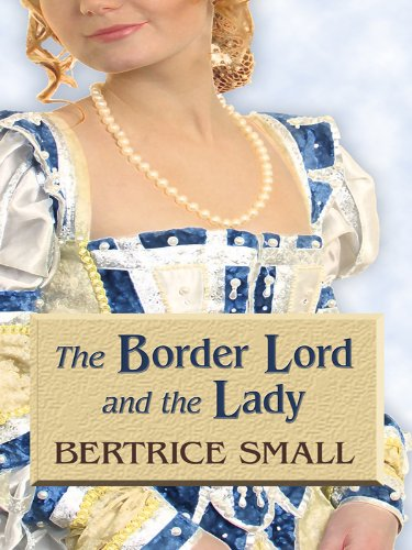 Read Online The Border Lord and the Lady (Thorndike Press Large Print Romance Series: The Border Chronicles Series) PDF