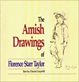 The Amish Drawings of Florence Starr Taylor, David Graybill, 0934672555