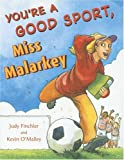 You're a Good Sport, Miss Malarkey, Judy Finchler, 0802788157