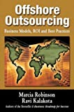 Offshore Outsourcing : Business Models, ROI and Best Practices, Robinson, Marcia and Kalakota, Ravi, 0974827002