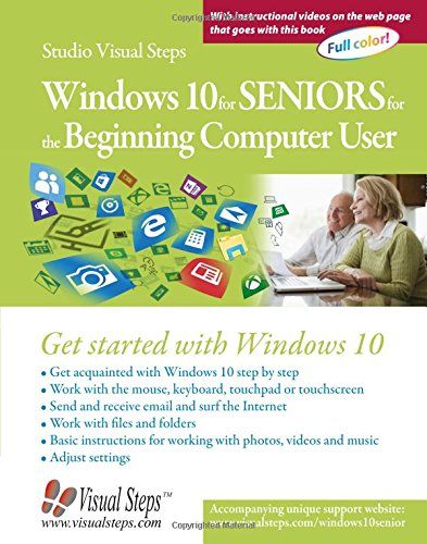 Windows 10 for Seniors for the Beginning Computer User: Get Started with Windows 10 (Computer Books for Seniors series)