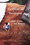 img - for Fireflies at Twilight: Letters of Pat Adams book / textbook / text book