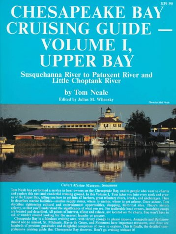 001: Chesapeake Bay Cruising Guide: Upper Bay : Susquehanna River to Patuxent River and Little Choptank - Patuxent Little