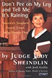 img - for Don't Pee on My Leg and Tell ME it's Raining: America's Toughest Family Court Judge Speaks out by Sheindlin, Judge Judy, Getlin, Josh 1st HarperPerennial edition (1998) book / textbook / text book
