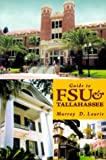 Front cover for the book Guide to FSU & Tallahassee by Murray D. Laurie