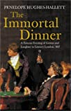 The Immortal Dinner, Penelope Hughes-Hallett, 1561310719