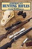 American Hunting Rifles, Craig Boddington, 1571570160