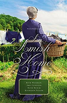 An Amish Home: Four Novellas by [Wiseman, Beth, Clipston, Amy, Fuller, Kathleen, Reid, Ruth]