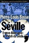 Séville 82 : France-Allemagne Le match du siècle par Basse