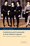 img - for Catholicism and Community in Early Modern England: Politics, Aristocratic Patronage and Religion, c.1550-1640 (Cambridge Studies in Early Modern British History) book / textbook / text book