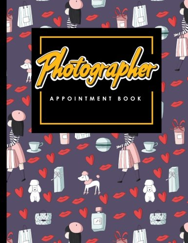 Download Photographer Appointment Book: 4 Columns Appointment Organizer Planner, Cute Appointment Book, Timed Appointment Book (Volume 36) pdf