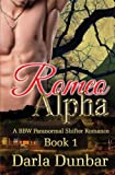 Romeo Alpha: A BBW Paranormal Shifter Romance - Book 1 (The Romeo Alpha BBW Paranormal Shifter Romance Series) (Volume 1) by  Darla Dunbar in stock, buy online here