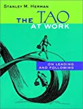 The Tao at Work, Stanley M. Herman, 0787956708