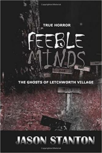 Book Feeble Minds: The Ghosts of Letchworth Village