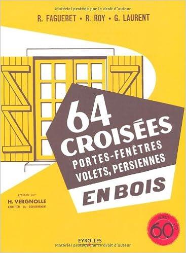 64 croisées- portes-fenêtres- volets- persiennes-en bois