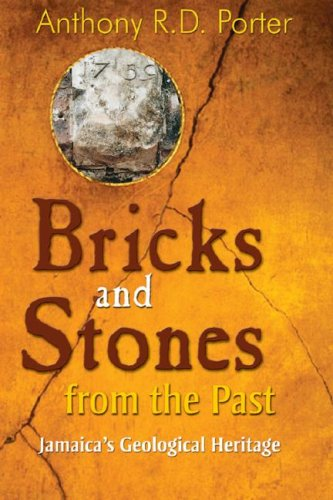 Bricks and Stones from the Past: Jamaica's Geological Heritage