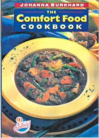 The comfort food cookbook johanna burkhard 9781896503073 books the comfort food cookbook johanna burkhard 9781896503073 books amazon forumfinder Image collections