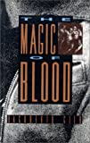 The Magic of Blood, Dagoberto Gilb, 0826314368