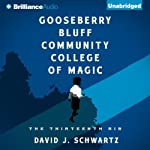 Gooseberry Bluff Community College of Magic: The Thirteenth Rib | David J. Schwartz