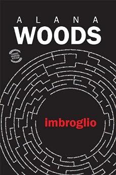 Imbroglio by [Woods, Alana]