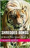 Shredded Bonds: A Blood Ties Novel, Book 4