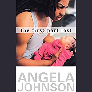The First Part Last  Audiobook by Angela Johnson Narrated by Khalipa Oldjohn, Kole Kristi