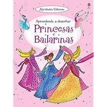 Princesas e Bailarinas. Aprendendo a Desenhar