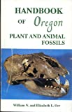 Handbook of Oregon Plant and Animal Fossils, Orr, William and Orr, Elizabeth L., 0960650202