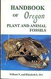 Handbook of Oregon Plant and Animal Fossils 9780960650200