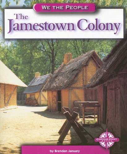 The Jamestown Colony (We the People: Exploration and Colonization)