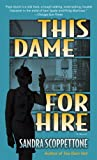 This Dame for Hire, Sandra Scoppettone, 0345478118