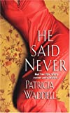He Said Never, Patricia Waddell, 0821775030