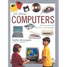 All About Computers: Amazing Microchip Machines and Technology
